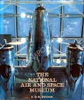 The National Air and Space Museum by BRYAN, C.D.B.