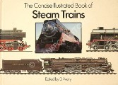 The Concise Illustrated Book of Steam Trains  by AVERY, D. (ed.)