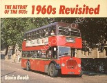 The Heyday of the Bus: 1960s Revisited  by BOOTH, Gavin