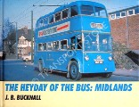 The Heyday of the Bus: Midlands  by BUCKNALL, J.B.