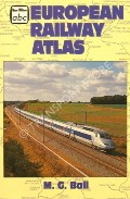 Book cover of abc European Railway Atlas  by BALL, M.G.
