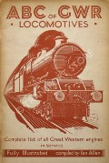 The abc of Great Western Locomotives [October 1943] by ALLAN, Ian