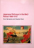 Book cover of Japanese Railways in the Meiji Period 1868 - 1912  by RICHARDS, Tom & RUDD, Charles