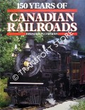 150 Years of Canadian Railroads  by FITZSIMONS, Bernard