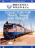 Brecknell Willis & Co. - Collectors for Trains, Trams and Trolleys by HARTLAND, David