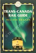 Trans-Canada Rail Guide  by GRAHAM, Melissa