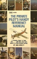 The Private Pilot's Handy Reference Manual  by CHRISTY, Joe