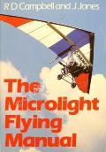 Book cover of The Microlight Flying Manual  by CAMPBELL, R.D. & JONES, J.