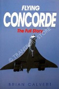 Book cover of Flying Concorde  by CALVERT, Brian
