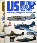 US Air Force Colours 1926 - 1942 / 1942 - 1945 European and Mediterranean Theatres of War by BELL, Dana