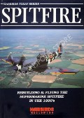 Spitfire - Rebuilding & Flying the Supermarine Spitfire in the 1990's  by COGGAN, Paul A. (ed.)