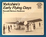 Yorkshire's Early Flying Days  by REDMAN, Ronald Nelson