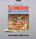 The DEC Schneider Trophy Race  by BALDRY, Dennis & JERRAM, Mike