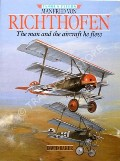 Book cover of Manfred von Richthofen - The Man and the Aircraft he Flew  by BAKER, David