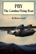 Book cover of PBY - The Catalina Flying Boat by CREED, Roscoe