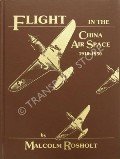 Flight in the China Air Space 1910 - 1950  by ROSHOLT, Malcolm