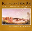 Railways of the Raj  by SATOW, Michael & DESMOND, Ray