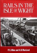 Rails in the Isle of Wight  by ALLEN, P.C. & MACLEOD, A.B.