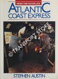 From the Footplate: Atlantic Coast Express by AUSTIN, Stephen