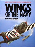 Wings of the Navy - Flying Allied Carrier Aircraft of World War Two by BROWN, Eric