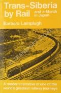 Trans-Siberia by Rail and a Month in Japan  by LAMPLUGH, Barbara