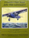 Fokker - The Man and the Aircraft  by HEGENER, Henri
