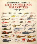 Book cover of World Encyclopedia of Civil and Military Helicopters  by APOSTOLO, Giorgio