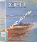 From Sea to Air / From River to Sea - The Heritage of Sam Saunders by TAGG, A. E. & WHEELER, Raymond L.