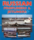 Russian Propliners & Jetliners  by BALLANTINE, Colin