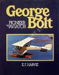George Bolt - Pioneer Aviator  by HARVIE, E.F.