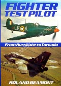 Fighter Test Pilot - From Hurricane to Tornado by BEAMONT, Roland