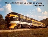 The Chesapeake & Ohio in Color 1950 - 1975 by DIXON, Thomas W.