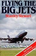 Flying the Big Jets  by STEWART, Stanley