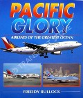 Pacific Glory - Airlines of the Great Ocean by BULLOCK, Freddy