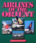 Airlines of the Orient  by MORTON, John K.