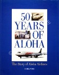50 Years of Aloha - The Story of Aloha Airlines by WOOD, Bill