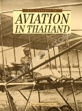 Book cover of The History of Aviation in Thailand  by LUMHOLDT, Niels & WARREN, William