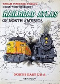 Railroad Atlas of North America - North East U.S.A. by WALKER, Mike