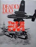 Deadly Duo - The B-25 and B-26 in WW-II by MENDENHALL, Charles A.