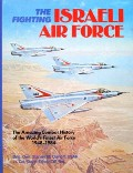 The Fighting Israeli Air Force  by ULANOFF, Stanley M. & ESHEL, David