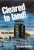 Cleared to Land! - The FAA Story by BURNHAM, Frank