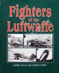 Fighters of the Luftwaffe  by DRESSEL, Joachim & GRIEHL, Manfred