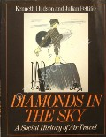 Diamonds in the Sky - A Social History of Air Travel by HUDSON, Kenneth & PETTIFER, Julian