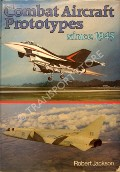 Combat Aircraft Prototypes since 1945  by JACKSON, Robert