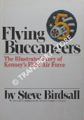 Flying Buccaneers - The Illustrated Story of Kenney's Fifth Air Force by BIRDSALL, Steve