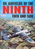 UK Airfields of the Ninth  by FREEMAN, Roger A.