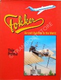 Fokker - Aircraft Builders to the World by POSTMA, Thijs