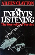 The Enemy is Listening - The Story of the Y Service by CLAYTON, Aileen