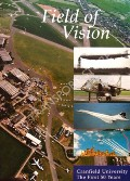 Field of Vision - The first fifty years of Cranfield University by BARKER, Revel