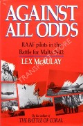 Book cover of Against all Odds - RAAF Pilots in the Battle for Malta 1942 by McAULAY, Lex